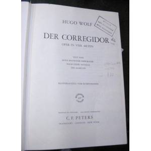 Der Corregidor: Oper in vier Akten - Text von Rosa Mayreder-Obermayer nach einer novelle des alarcon. Wolf, Hugo (Text von Rosa Mayreder-Obermayer na