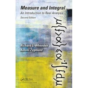 Measure and Integral: An Introduction to Real Analysis, Second Edition (Chapman & Hall/CRC Pure and Applied Mathematics 2nd New edition)