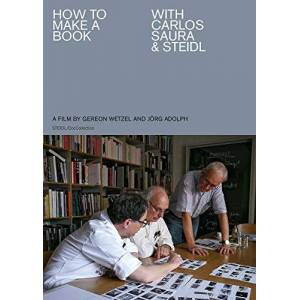 Jörg Adolph and Gereon Wetzel: How to Make a Book With Carlos Saura & Steidl [DVD]