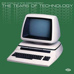 Ace Bob Stanley & Pete Wiggs Present The Tears Of Technology [VINYL]