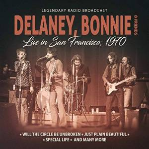 Delaney, Bonnie & Friends Live In San Francisco 1970