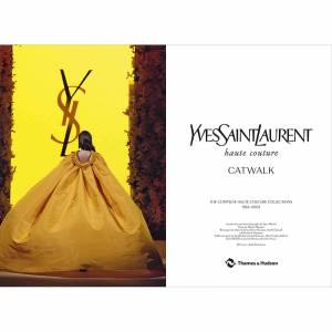 Thames and Hudson Ltd Yves Saint Laurent Catwalk - The Complete Haute Couture Collections