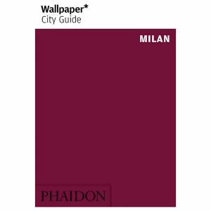 Phaidon: Wallpaper* City Guide - Milan