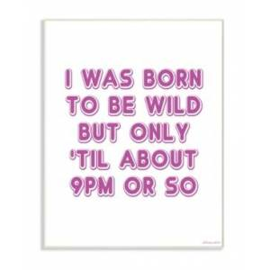 """Stupell Industries Born To Be Wild Humor Wall Plaque Art, 12.5"""" x 18.5""""  - Multi"""