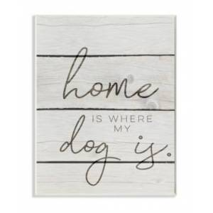 """Stupell Industries Home is Where My Dog is Wall Plaque Art, 12.5"""" x 18.5""""  - Multi"""