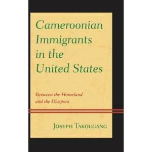 United Cameroonian Immigrants in the United States: Between the Homeland and the Diaspora