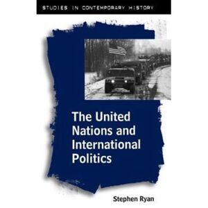 United The United Nations and International Politics