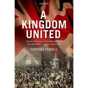United A Kingdom United: Popular Responses to the Outbreak of the First World War in Britain and Ireland