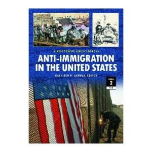 United Anti-Immigration in the United States: A Historical Encyclopedia