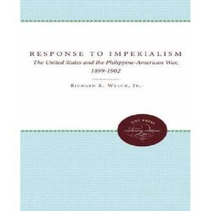 United Response to Imperialism: The United States and the Philippine-American War, 1899-1902