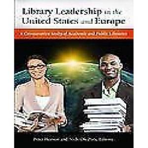 United Library Leadership in the United States and Europe: A Comparative Study of Academic and Public Libraries