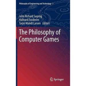 Philosophy The Philosophy of Computer Games