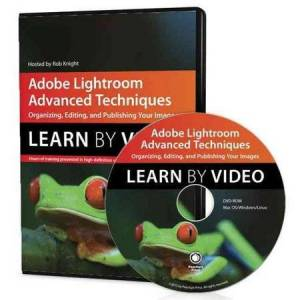 Pearson Adobe Lightroom Advanced Techniques: Learn by Video: Organizing, Editing, and Publishing Your Images