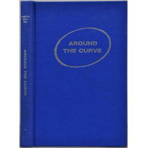 AROUND THE CURVE. Signed and inscribed by the author. Grey, Josephine Clarke [ ] [Hardcover]