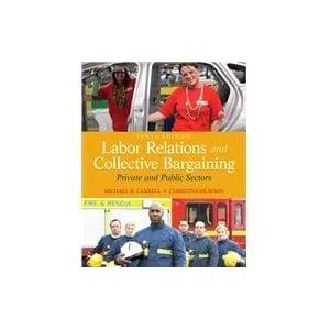 Pearson Labor Relations and Collective Bargaining Private and Public Sectors