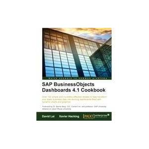 Lightning Source Inc SAP BusinessObjects Dashboards 4.1 Cookbook: Over 100 Simple and Incredibly Effective Recipes to Help Transform Your Static Business Data into Excitin