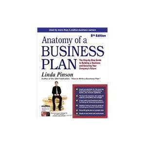 United Anatomy of a Business Plan: The Step-by-step Guide to Building a Business and Securing Your Company's Future