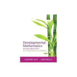 Pearson Developmental Mathematics through Applications Basic College Mathematics and Algebra
