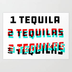 Society6 Too Much Tequila Art Print by Fat Puppy Productions - X-Small