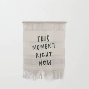 """Society6 This Moment Right Now Wall Hanging by Urban Wild Studio Supply - Small 11 1/4"""" x 15 1/2"""""""