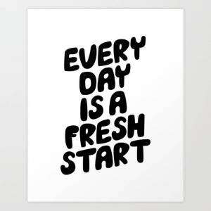 Society6 Everday Is A Fresh Start Black And White Hand Lettered Motivational Typography Inspirational Decor Art Print by The Motivated Type - X-Small