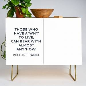 Society6 Viktor Frankl Stoic Quote -those Who Have A 'why' To Live, Can Bear With Almost Any 'how' Modern Credenza Cupboard by Inpireme - Gold - Walnut