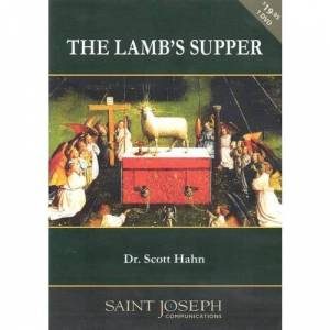 Cedar House The Lamb's Supper: The Mass as Heaven on Earth by Scott Hahn