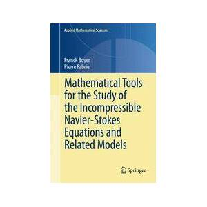 Springer Shop Mathematical Tools for the Study of the Incompressible Navier-Stokes Equations andRelated Models