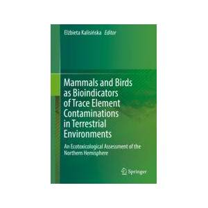 Springer Shop Mammals and Birds as Bioindicators of Trace Element Contaminations in Terrestrial Environments