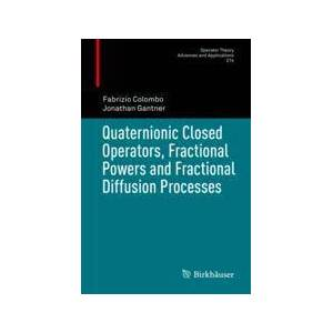 Springer Shop Quaternionic Closed Operators, Fractional Powers and Fractional Diffusion Processes