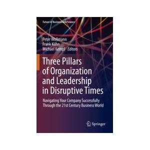 Springer Shop Three Pillars of Organization and Leadership in Disruptive Times