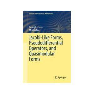 Springer Shop Jacobi-Like Forms, Pseudodifferential Operators, and Quasimodular Forms