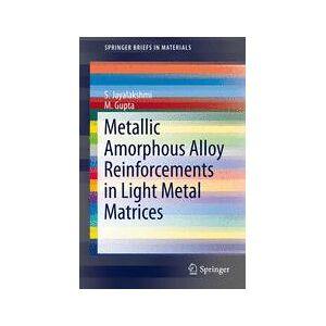 Springer Shop Metallic Amorphous Alloy Reinforcements in Light Metal Matrices
