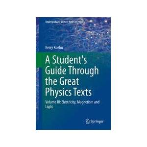 Springer Shop A Student's Guide Through the Great Physics Texts
