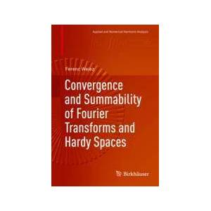 Springer Shop Convergence and Summability of Fourier Transforms and Hardy Spaces