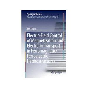 Springer Shop Electric-Field Control of Magnetization and Electronic Transport in Ferromagnetic/Ferroelectric Heterostructures