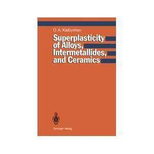 Springer Shop Superplasticity of Alloys, Intermetallides and Ceramics