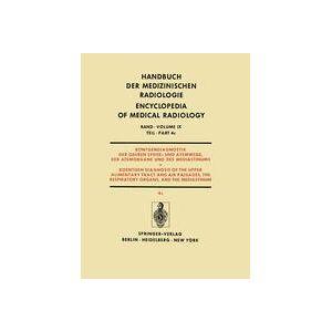 Springer Shop Röntgendiagnostik der Oberen Speise- und Atemwege, der Atemorgane und des Mediastinums Teil 4c / Roentgendiagnosis of the Upper Alimentary Tract and A