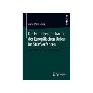 Springer Shop Die Grundrechtecharta der Europäischen Union im Strafverfahren