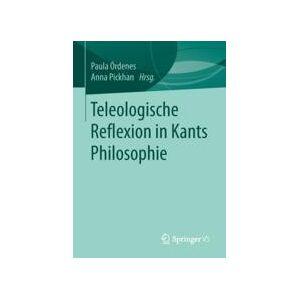 Springer Shop Teleologische Reflexion in Kants Philosophie