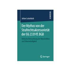 Springer Shop Der Mythos von der Strafrechtsakzessorietät der §§ 2339 ff. BGB