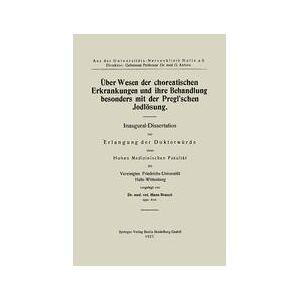 Springer Shop Über Wesen der choreatischen Erkrankungen und ihre Behandlung, besonders mit der Pregl'schen Jodlösung