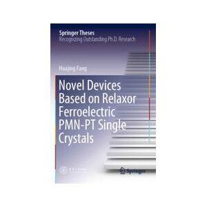 Springer Shop Novel Devices Based on Relaxor Ferroelectric PMN-PT Single Crystals