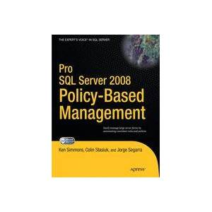 Ken Simmons; Colin Stasiuk; Jorge Segarra Pro SQL Server 2008 Policy-Based Management  Soft cover
