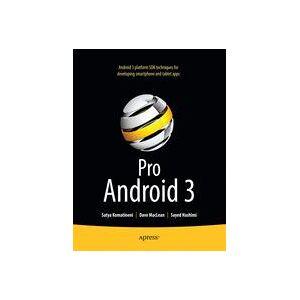 Sayed Hashimi; Satya Komatineni; Dave MacLean Pro Android 3  Soft cover