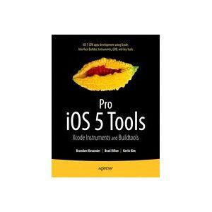 Brandon Alexander; Brad Dillon; Kevin Kim Pro iOS 5 Tools  Soft cover