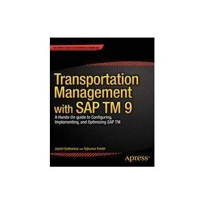 Jayant Daithankar; Tejkumar Pandit Transportation Management with SAP TM 9  Soft cover