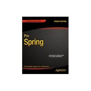 Clarence Ho; Rob Harrop; Chris Schaefer Pro Spring  eBook