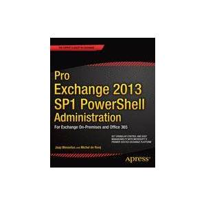 Michel de Rooij; Jaap Wesselius Pro Exchange 2013 SP1 PowerShell Administration  Soft cover