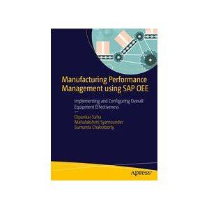 Dipankar Saha; Mahalakshmi Syamsunder; Sumanta Chakraborty Manufacturing Performance Management using SAP OEE  Soft cover